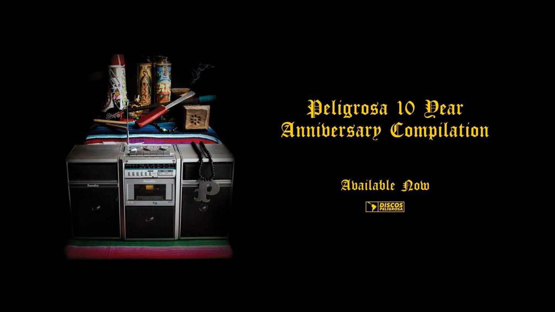 Peligrosa 10 Year Anniversary Compilation