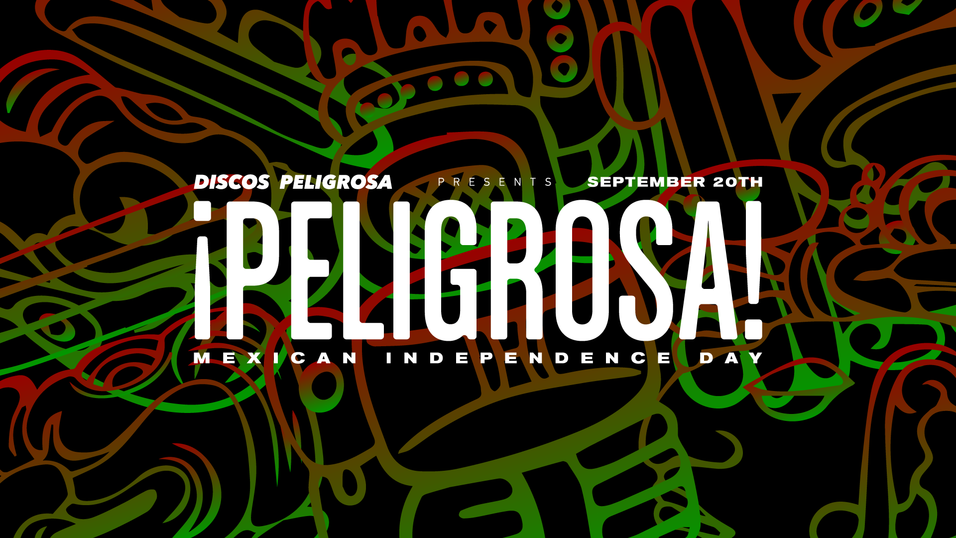 Peligrosa Mexican Independence Day